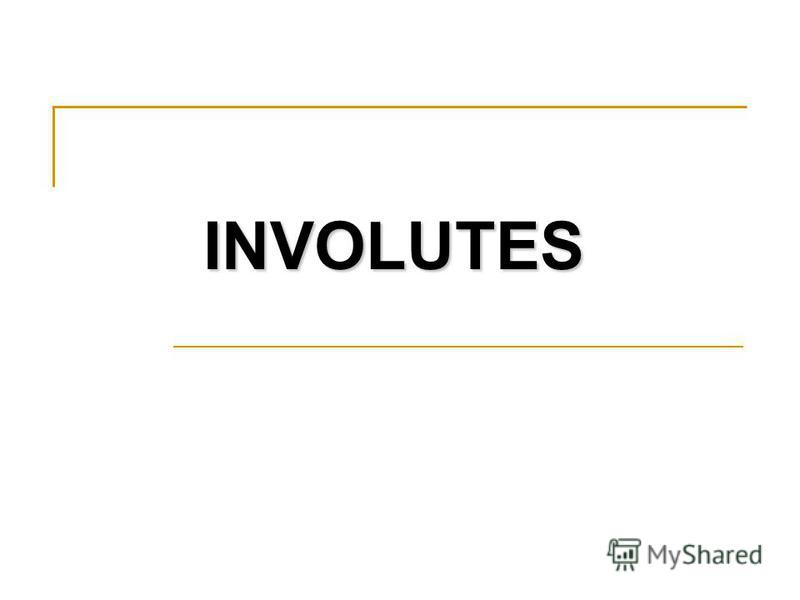 INVOLUTES