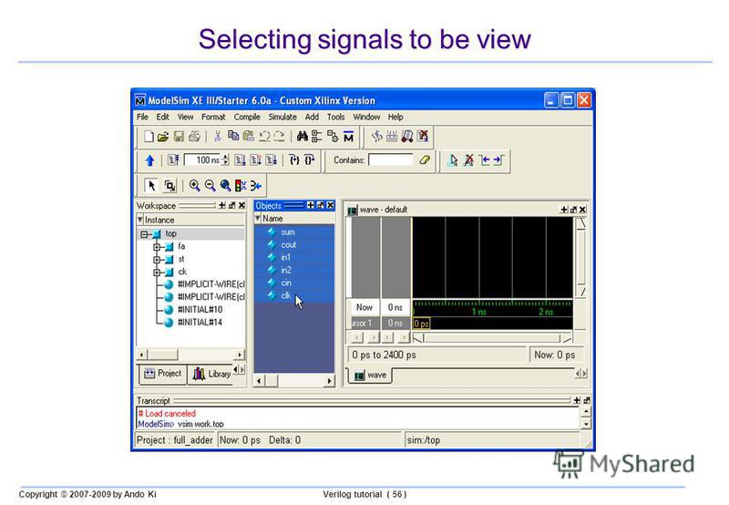Copyright © 2007-2009 by Ando KiVerilog tutorial ( 56 ) Selecting signals to be view