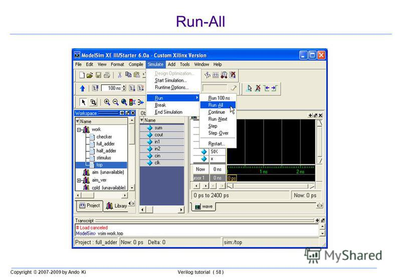 Copyright © 2007-2009 by Ando KiVerilog tutorial ( 58 ) Run-All
