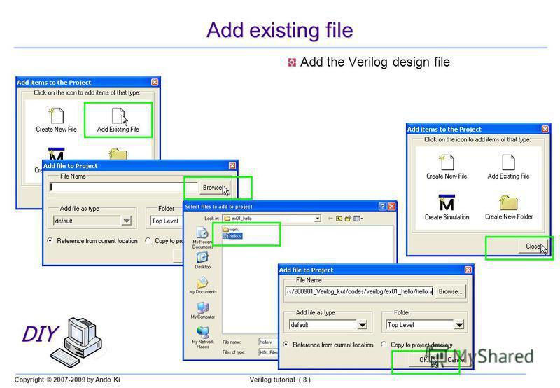 Copyright © 2007-2009 by Ando KiVerilog tutorial ( 8 ) Add existing file Add the Verilog design file DIY