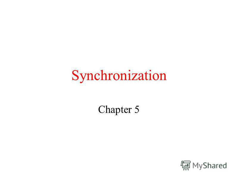 Synchronization Chapter 5