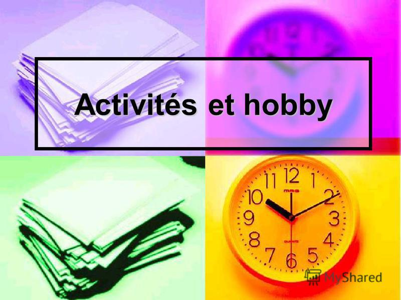 Activités et hobby