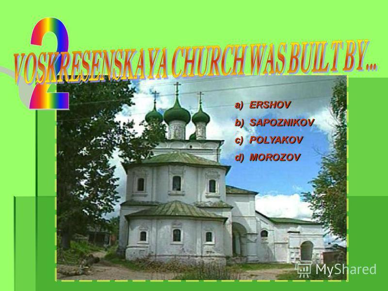 a) KAZANSKAYA b) VSESVYATSKAYA c) VOSKRESENSKAYA d) BLAGOVESCHENSKY CATHEDRAL