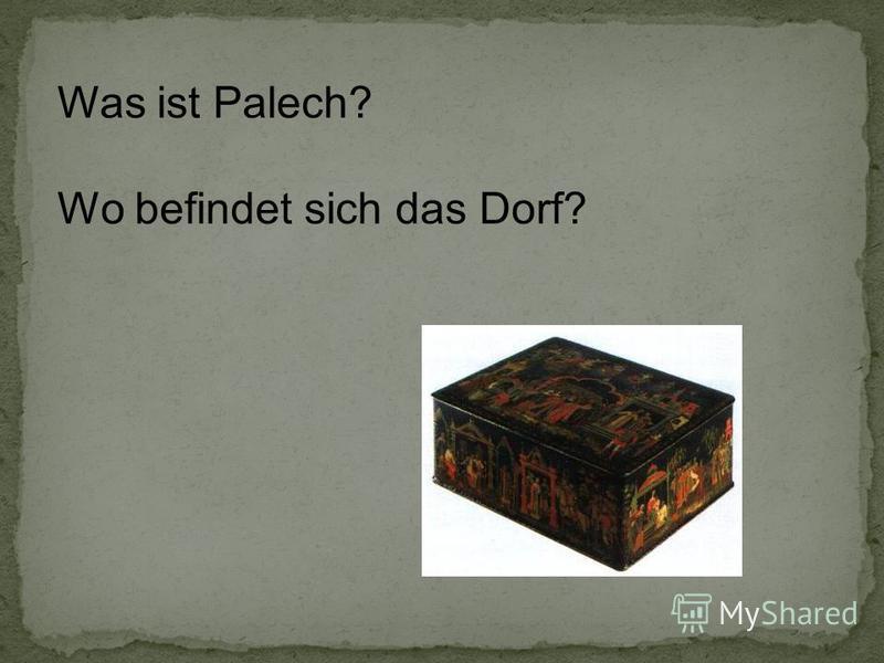Was ist Palech? Wo befindet sich das Dorf?