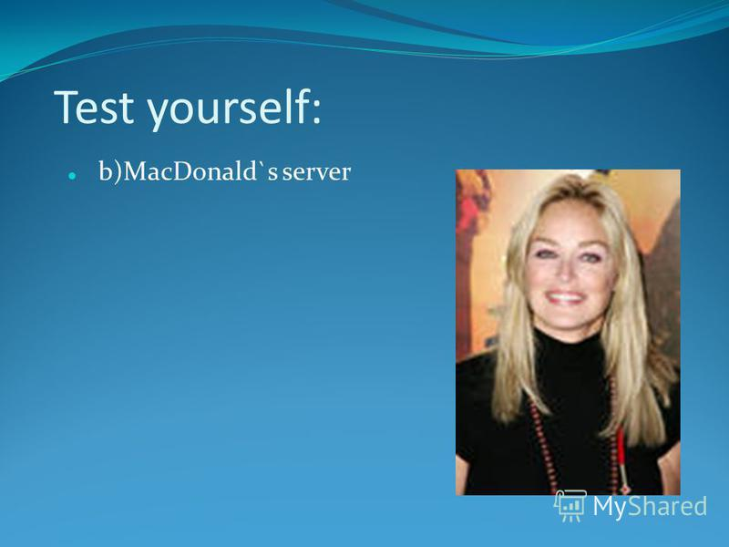 Test yourself: b)MacDonald`s server