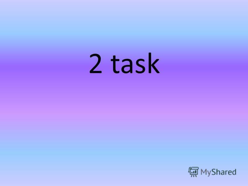 2 task