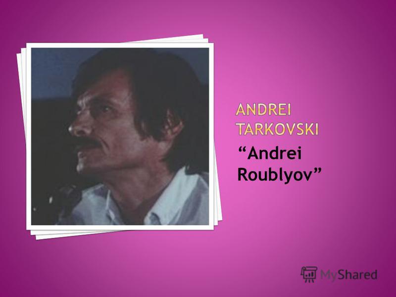 Andrei Roublyov