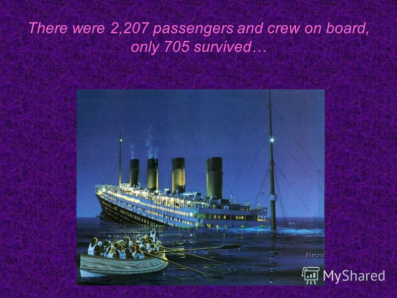 There were 2,207 passengers and crew on board, only 705 survived…