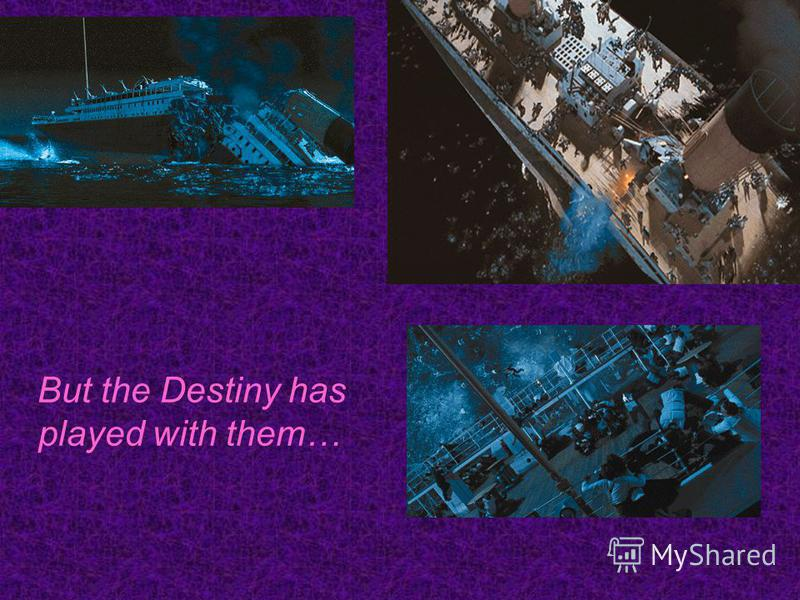 But the Destiny has played with them…