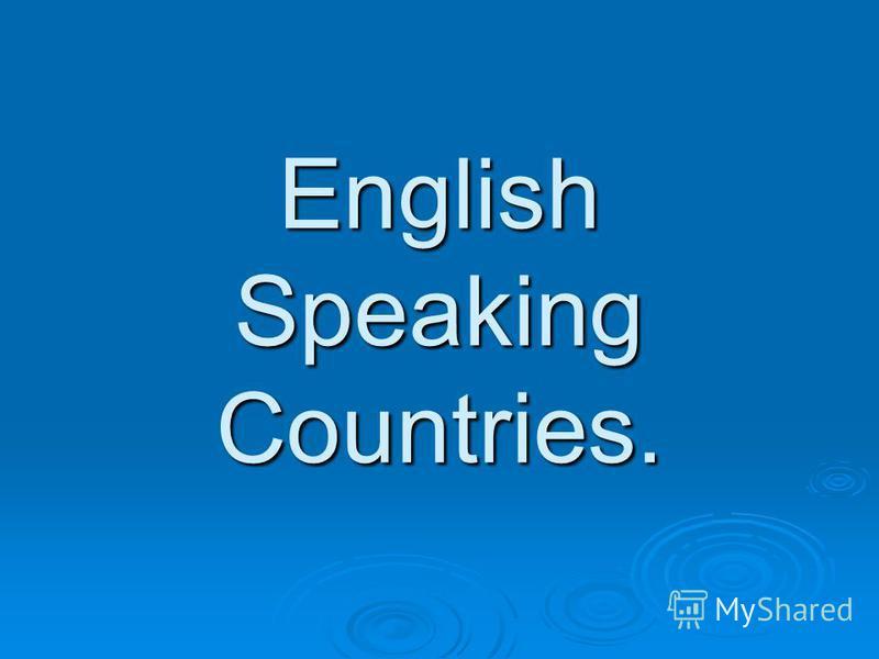 English Speaking Countries.