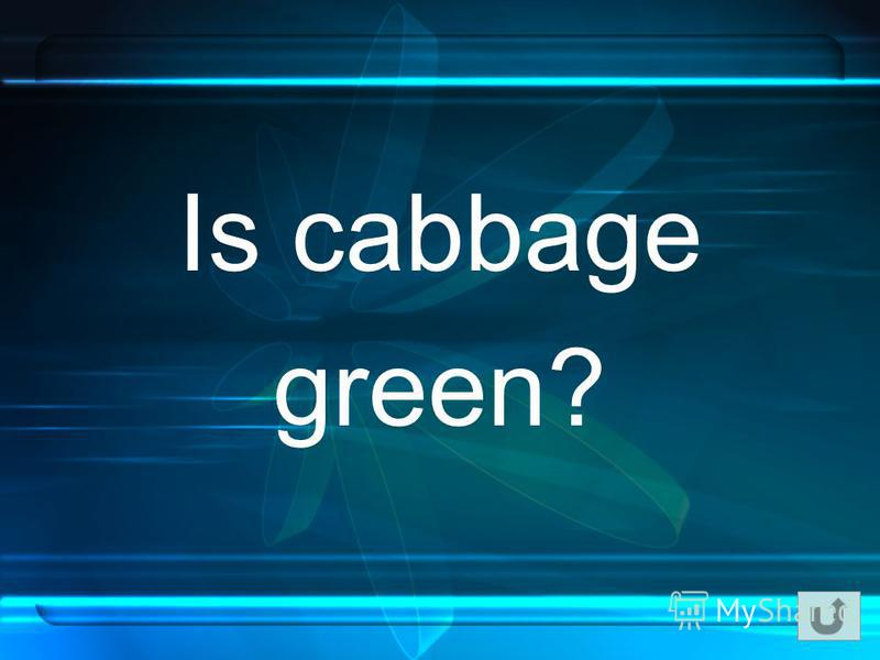 Is cabbage green?