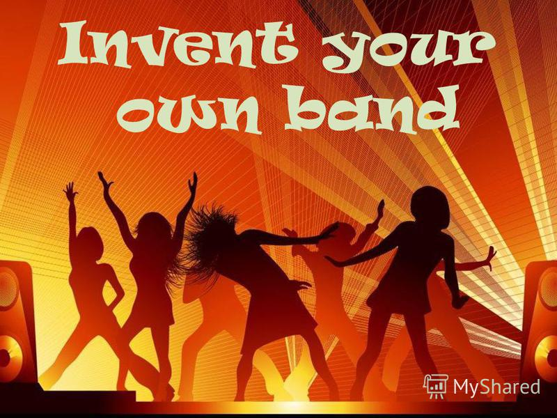 Invent your own band