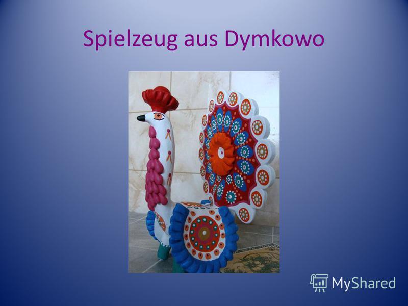 Spielzeug aus Dymkowo