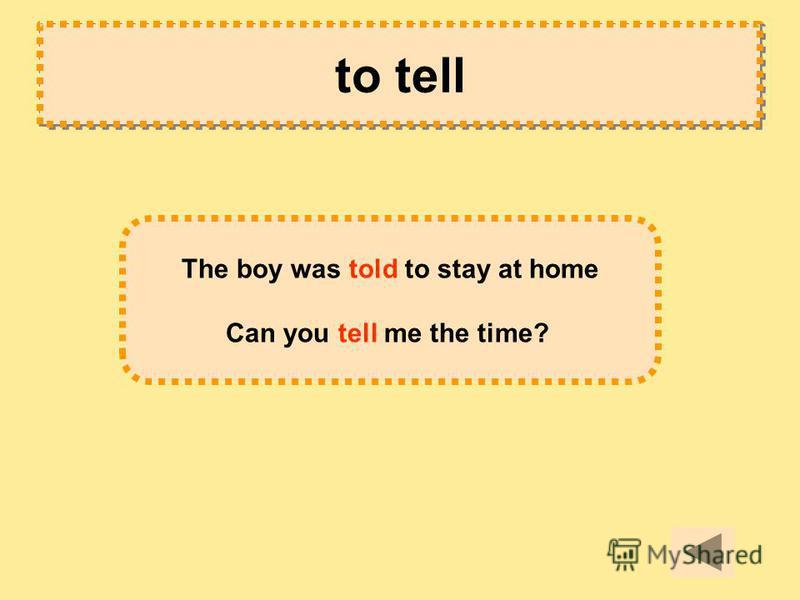 to tell говорить, сказать, сообщить, приказать