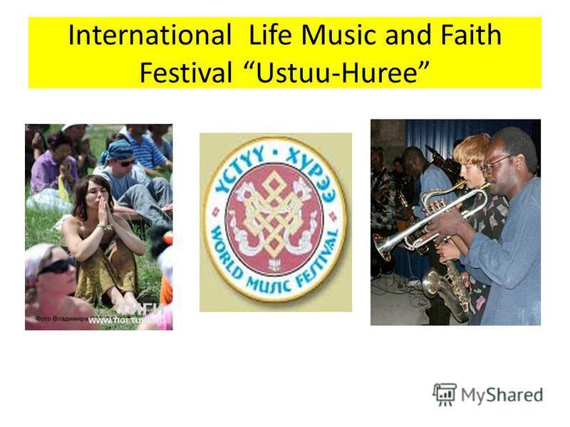 International Life Music and Faith Festival Ustuu-Huree