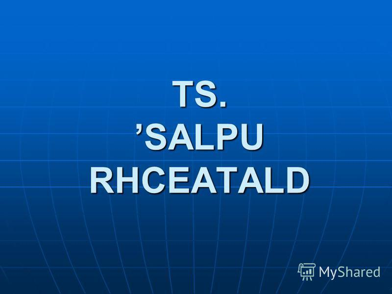 TS. SALPU RHCEATALD