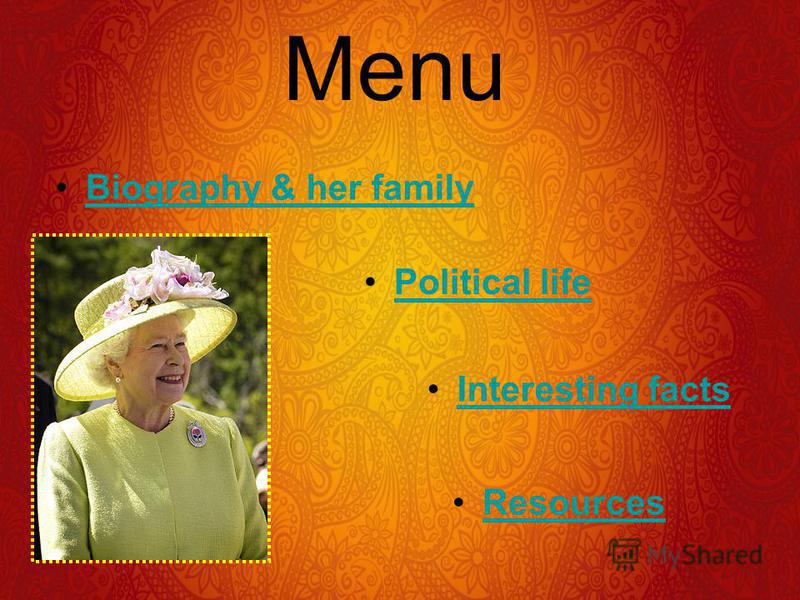 Menu Biography & her familyBiography & her family Political life Interesting facts Resources
