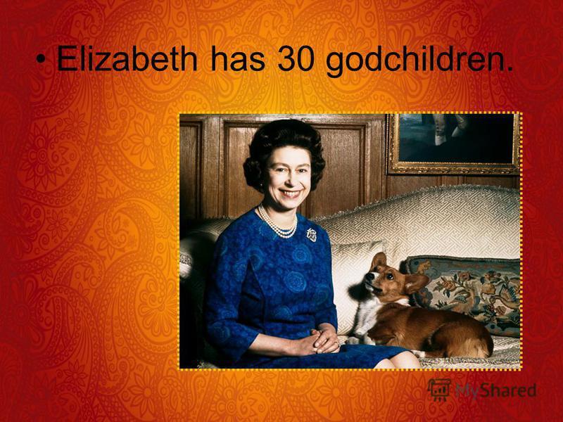 Elizabeth has 30 godchildren.
