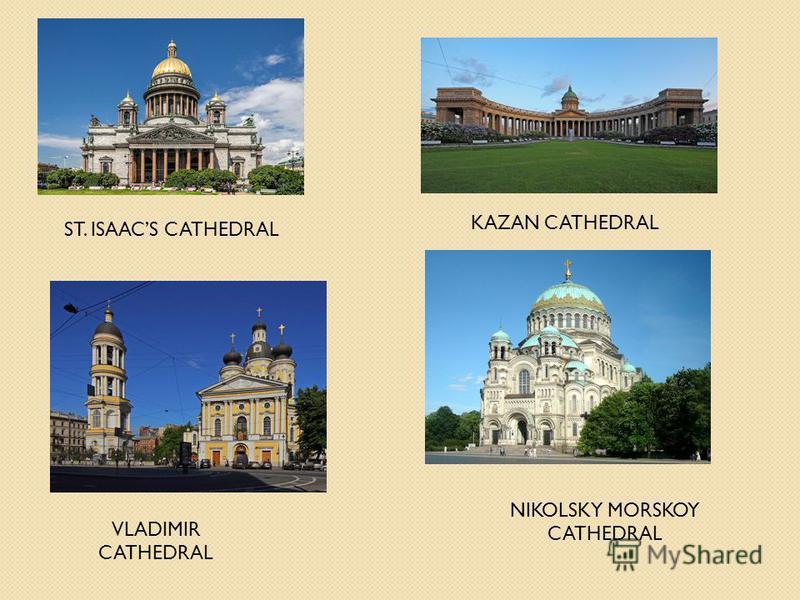 ST. ISAACS CATHEDRAL KAZAN CATHEDRAL VLADIMIR CATHEDRAL NIKOLSKY MORSKOY CATHEDRAL