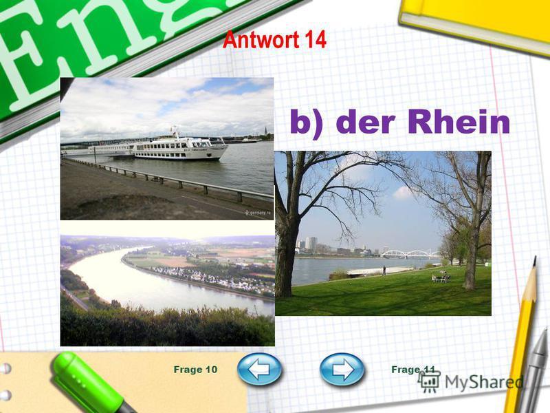 Antwort 14 b) der Rhein Frage 10 Frage 11