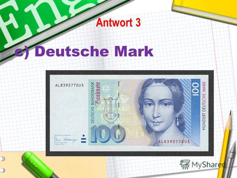 Antwort 3 c) Deutsche Mark
