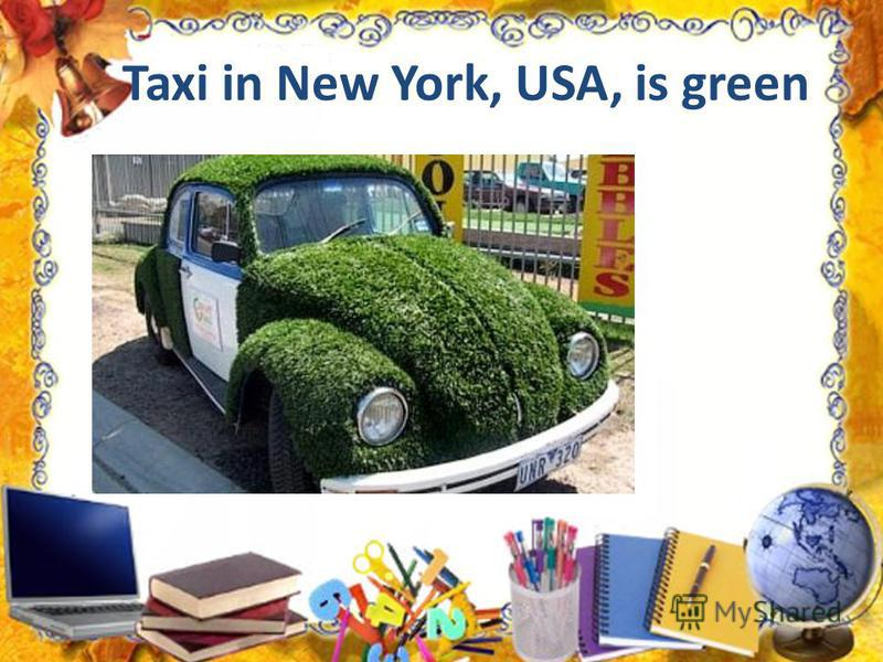 Taxi in New York, USA, is green