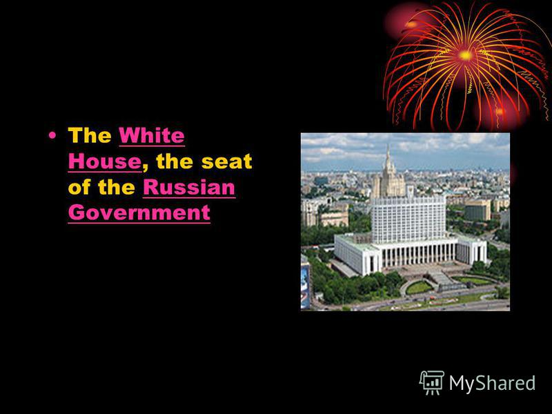 The White House, the seat of the Russian GovernmentWhite HouseRussian Government