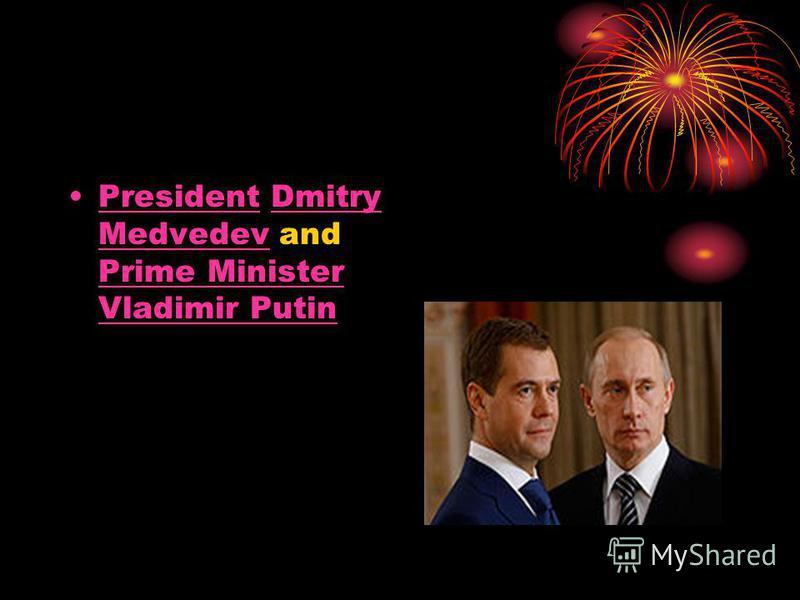 President Dmitry Medvedev and Prime Minister Vladimir PutinPresidentDmitry Medvedev Prime Minister Vladimir Putin