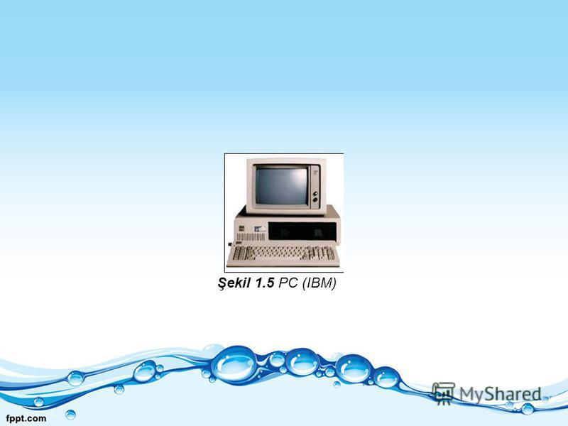 Şekil 1.5 PC (IBM)