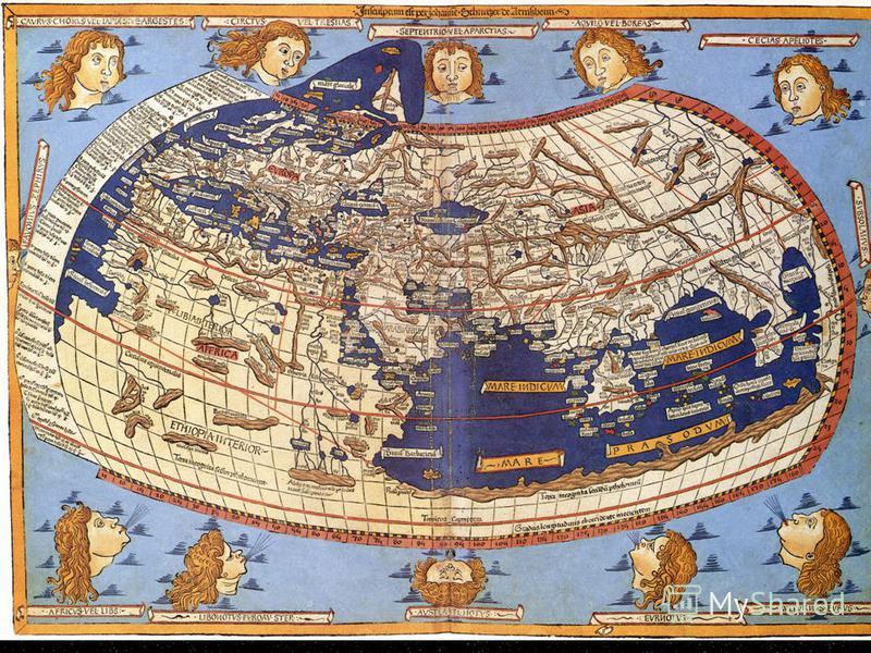 Філософ Анаксимандр уявляв Землю відрізком колони або циліндра. Середину Землі займає суша у вигляді великого круглого острова Ойкумени («населеної Землі»), оточеного океаном. Морський басейн всередині Ойкумени ділить її на дві приблизно рівні частин