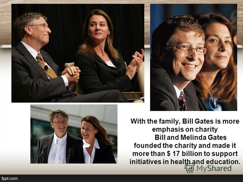 January 1, 1994, Bill Gates married Melinda French, manager of Microsoft, with whom he had three children - a daughter, Jennifer Katharine in 1996, son Rory John in 1999 and another daughter Phoebe Adele. Interestingly, according to the terms of the