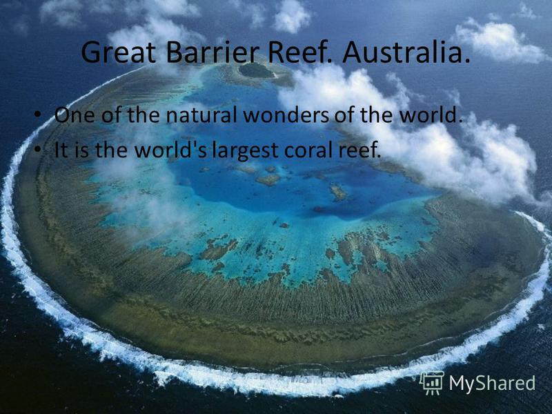 Great Barrier Reef. Australia. One of the natural wonders of the world. It is the world's largest coral reef.