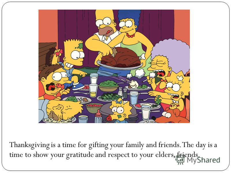 Thanksgiving is a time for gifting your family and friends. The day is a time to show your gratitude and respect to your elders, friends.