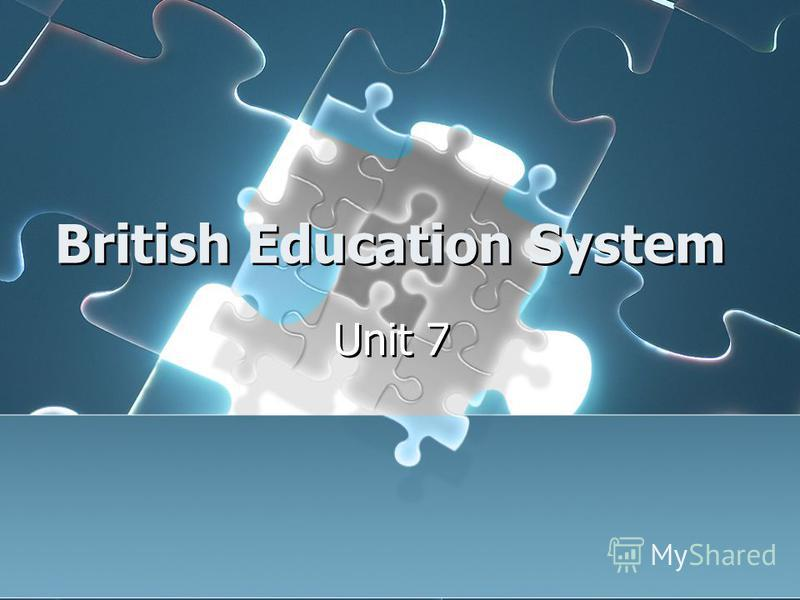 British Education System Unit 7