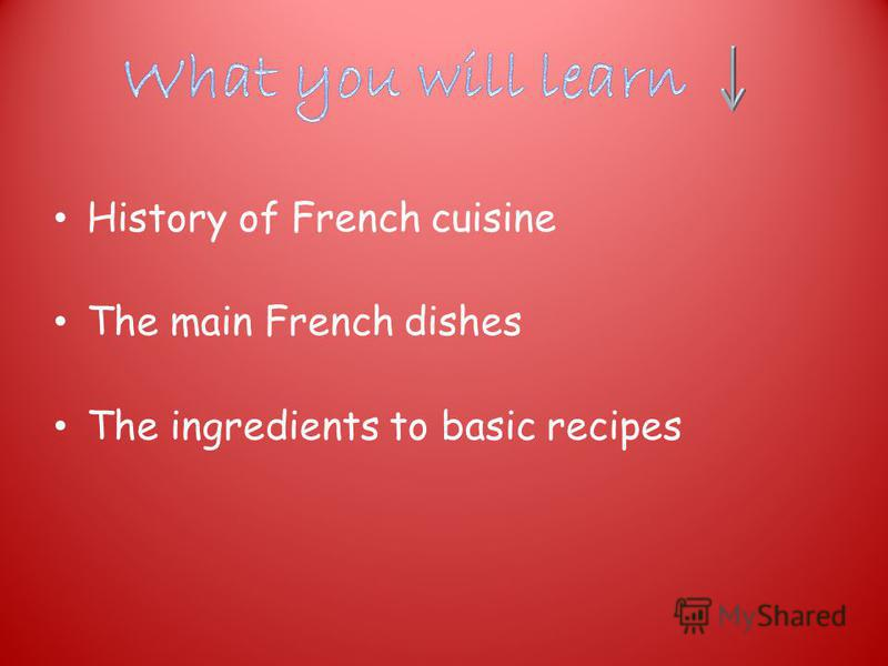History of French cuisine The main French dishes The ingredients to basic recipes