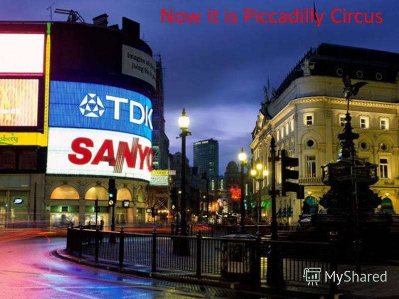 Now it is Piccadilly Circus