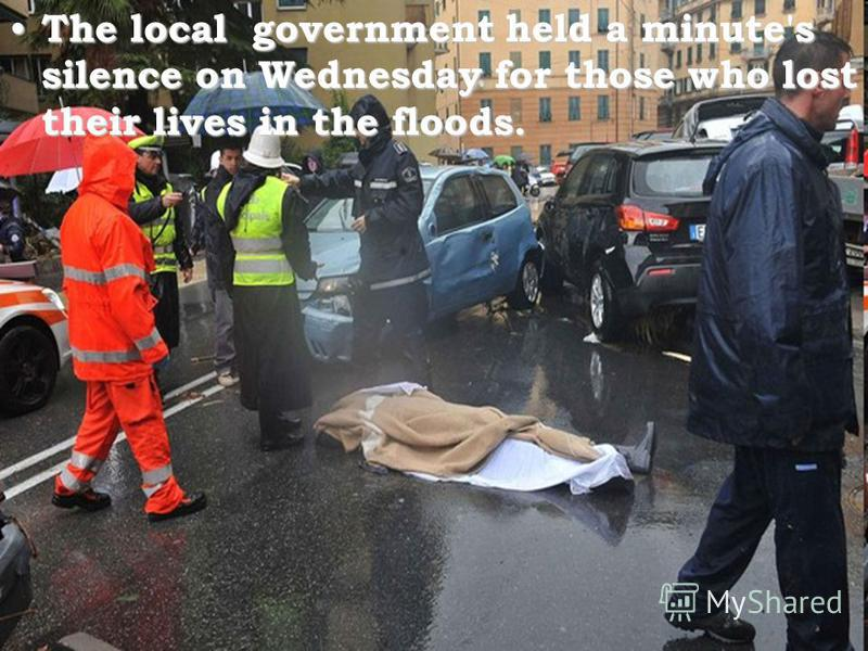 The local government held a minute's silence on Wednesday for those who lost their lives in the floods. The local government held a minute's silence on Wednesday for those who lost their lives in the floods.