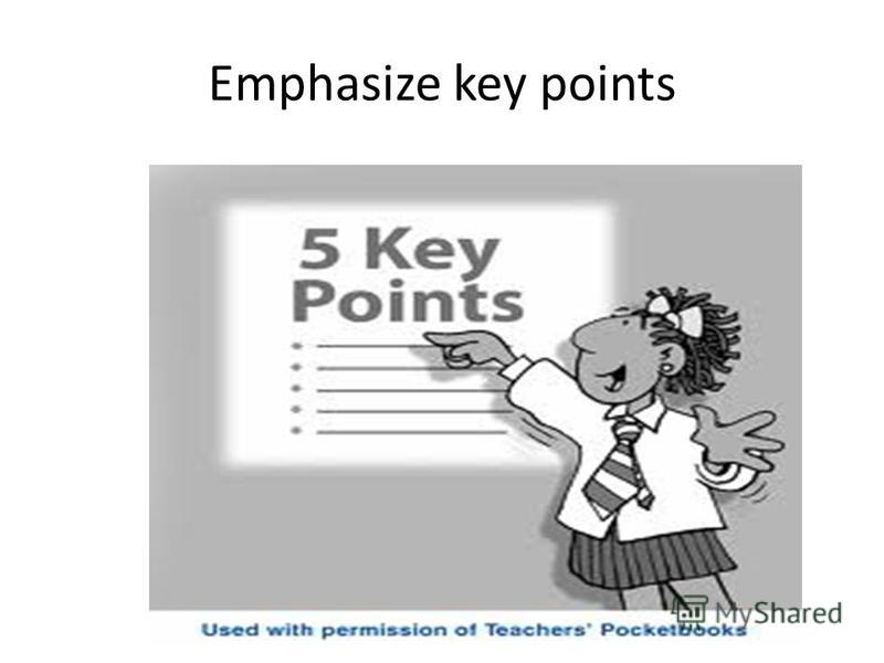 Emphasize key points