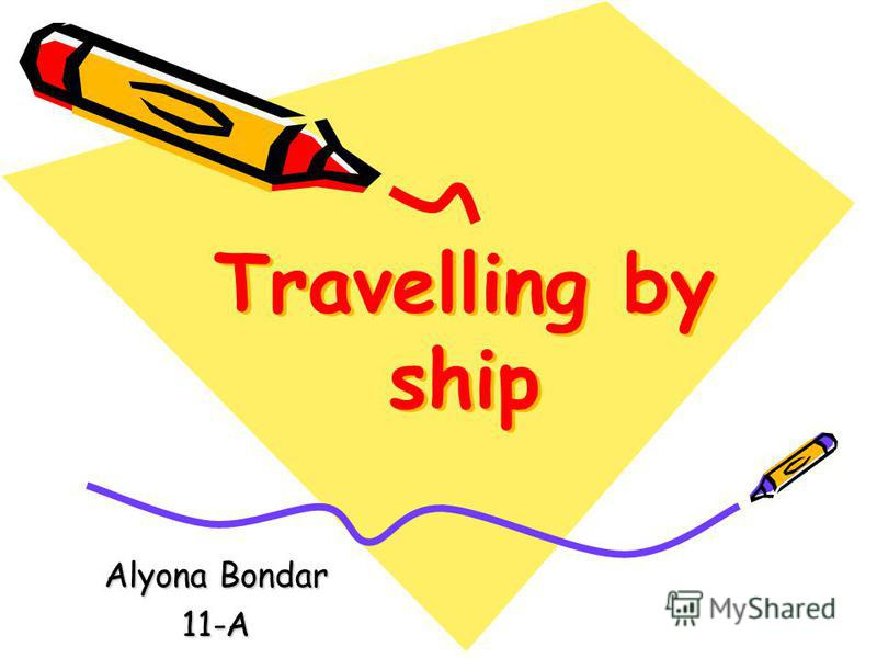 Travelling by ship Alyona Bondar 11-A