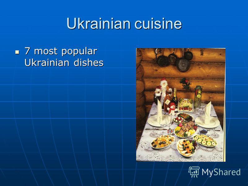 Ukrainian cuisine 7 most popular Ukrainian dishes 7 most popular Ukrainian dishes