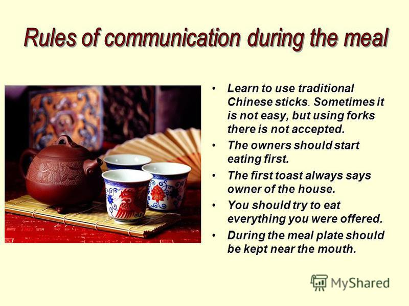 Chinese prefer to receive visitors in public places, especially if a guest is a foreigner. You should arrive into a public place in time. Lateness is a sign of stupid manners. If you were invited into the house, you are honored guest. Before entering