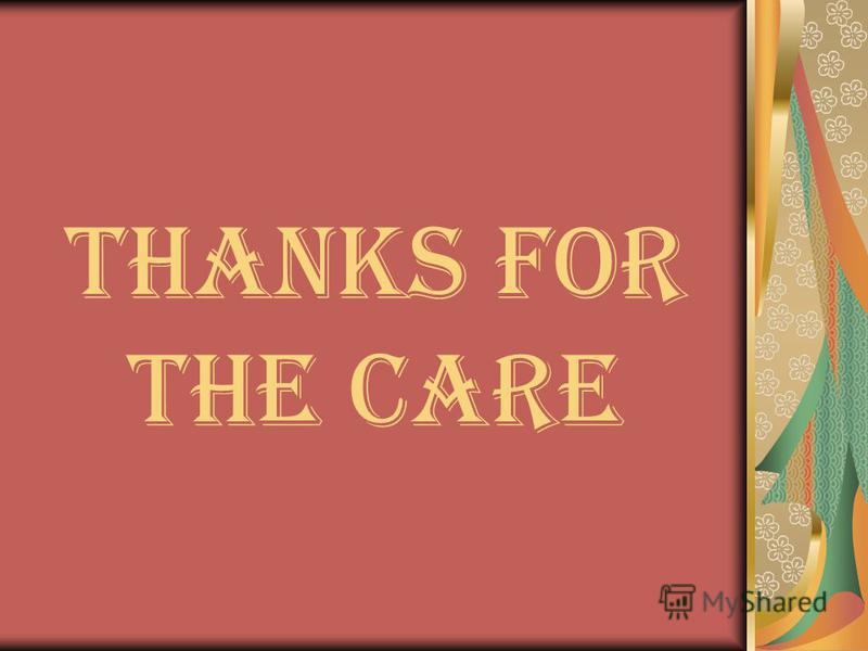 Thanks for the care