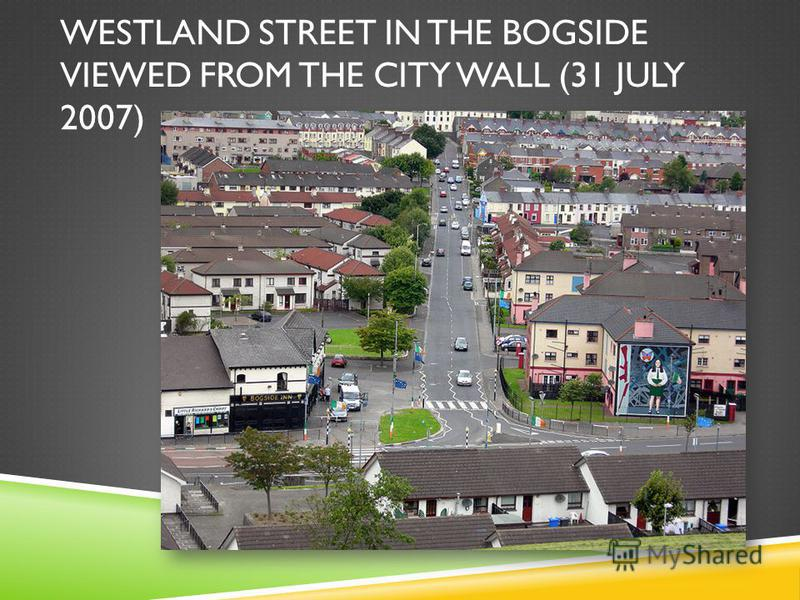 WESTLAND STREET IN THE BOGSIDE VIEWED FROM THE CITY WALL (31 JULY 2007)