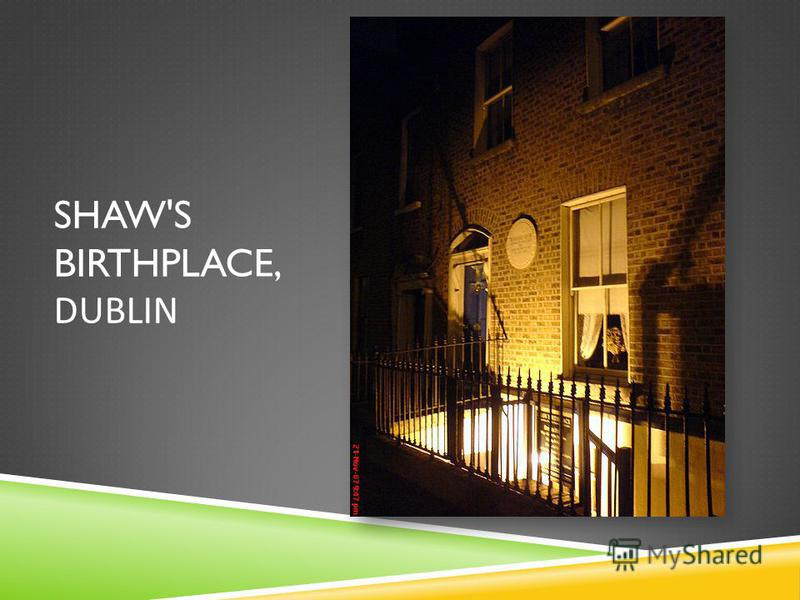 SHAW'S BIRTHPLACE, DUBLIN