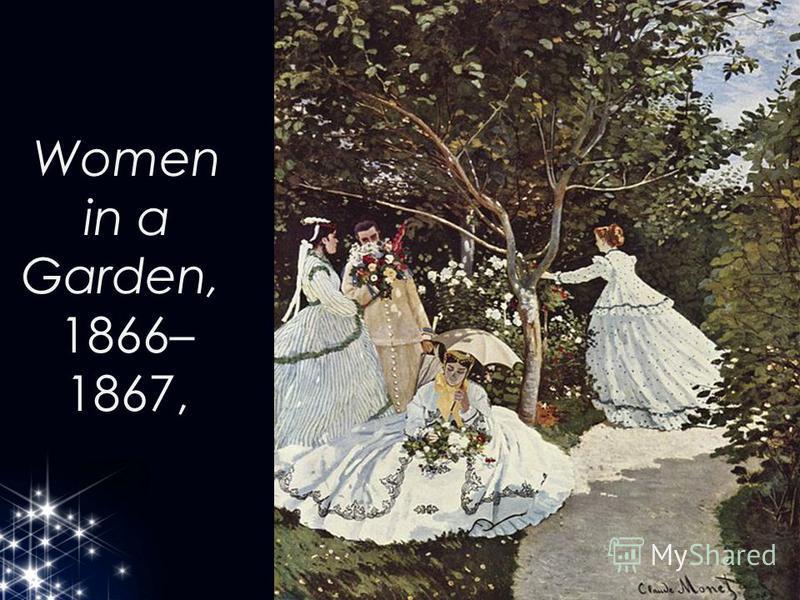 Women in a Garden, 1866– 1867,