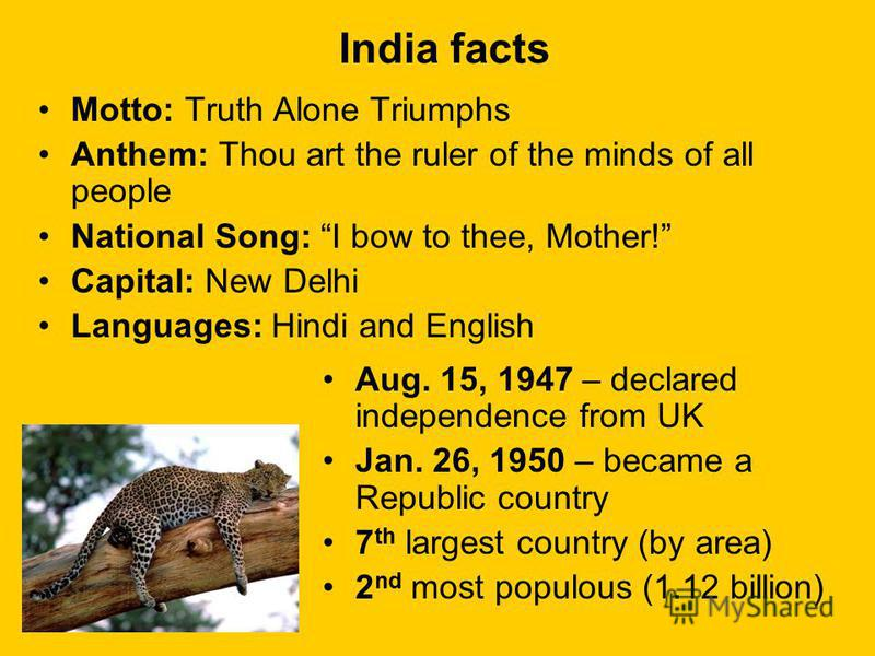 India First known settlement appeared over 9,000 years ago. Sovereign country in South Asia. Largest democracy in the world. (socialist republic) 28 states & 7 federally governed union territories Indias geographical plate- shift gave rise to the Him
