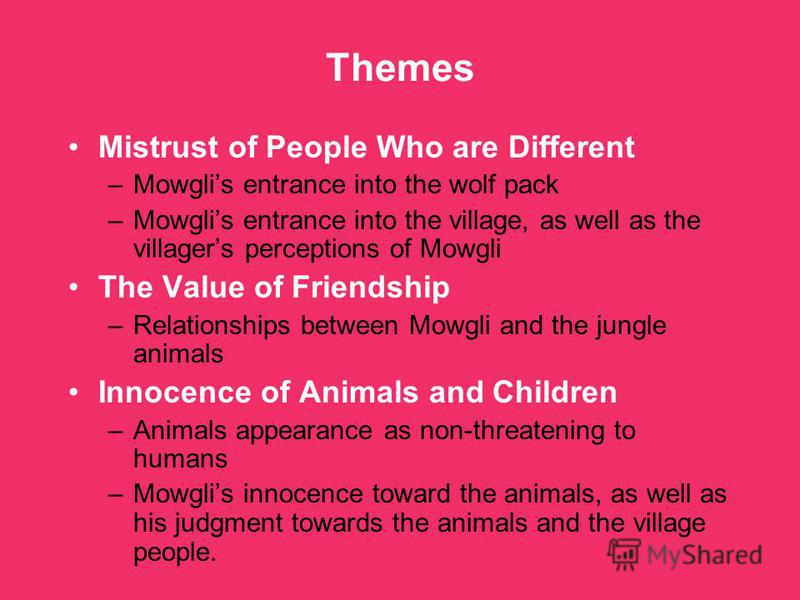 Layout of the Story Consists of seven (7) short stories: –Three (3) are about Mowgli and his jungle friends. –Four (4) are a series of animal fables. Each story is followed by a lyrical poem or song, supposedly sung or spoken by the main character, s