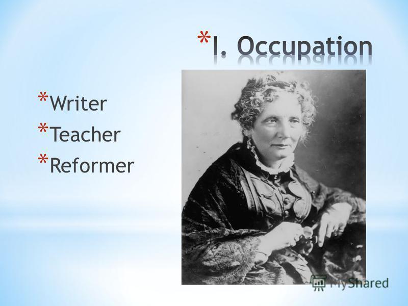 * Writer * Teacher * Reformer