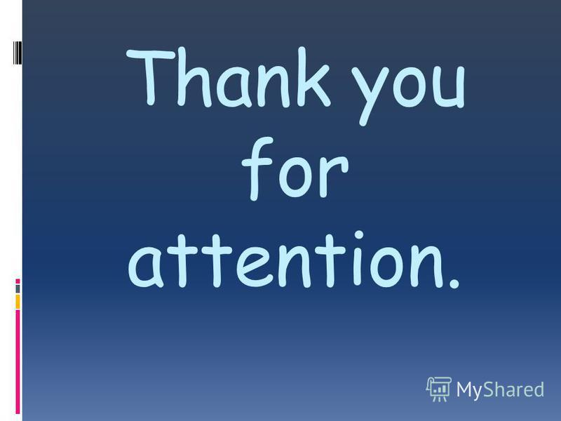 Thank you for attention.