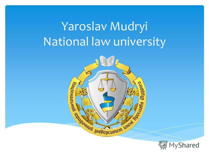 Yaroslav Mudryi National law university